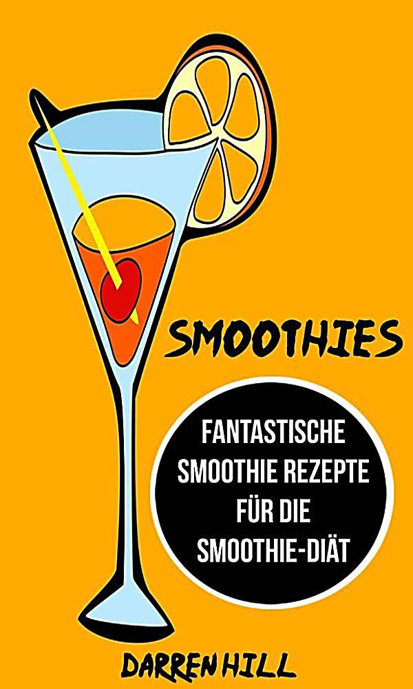 smoothies fantastische smoothie rezepte f r die smoothie. Black Bedroom Furniture Sets. Home Design Ideas