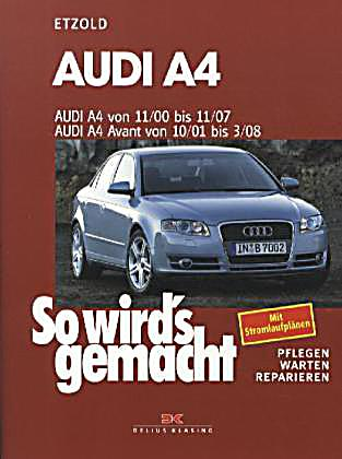 so wird 39 s gemacht audi a4 audi a4 avant buch portofrei. Black Bedroom Furniture Sets. Home Design Ideas
