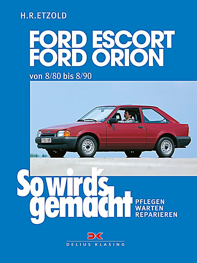 so wird 39 s gemacht ford escort ford orion von 8 80. Black Bedroom Furniture Sets. Home Design Ideas