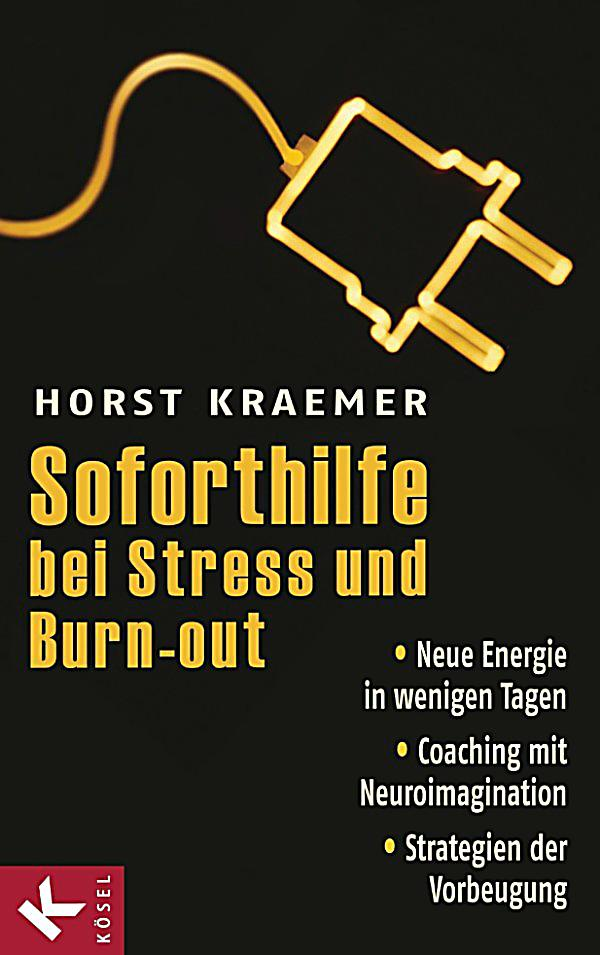 soforthilfe bei stress und burn out ebook jetzt bei. Black Bedroom Furniture Sets. Home Design Ideas