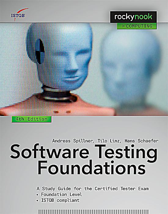 Software Testing Foundations: A Study Guide for the ...