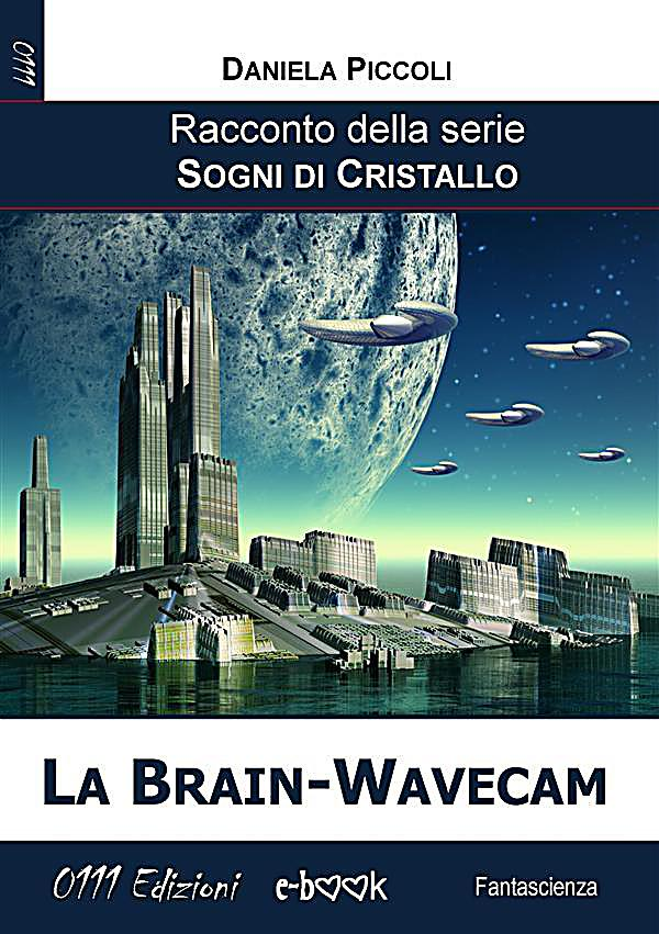 sogni di cristallo la brain wavecam ebook jetzt bei. Black Bedroom Furniture Sets. Home Design Ideas