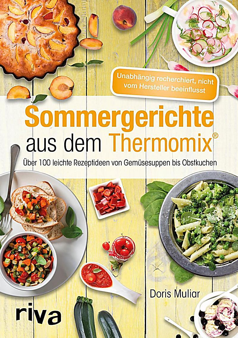 sommergerichte aus dem thermomix buch portofrei bei. Black Bedroom Furniture Sets. Home Design Ideas