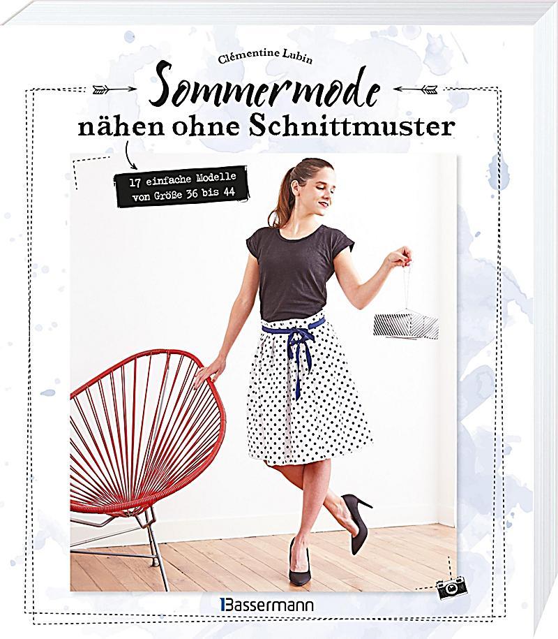 Sommermode nähen ohne Schnittmuster Buch bestellen - Weltbild.de