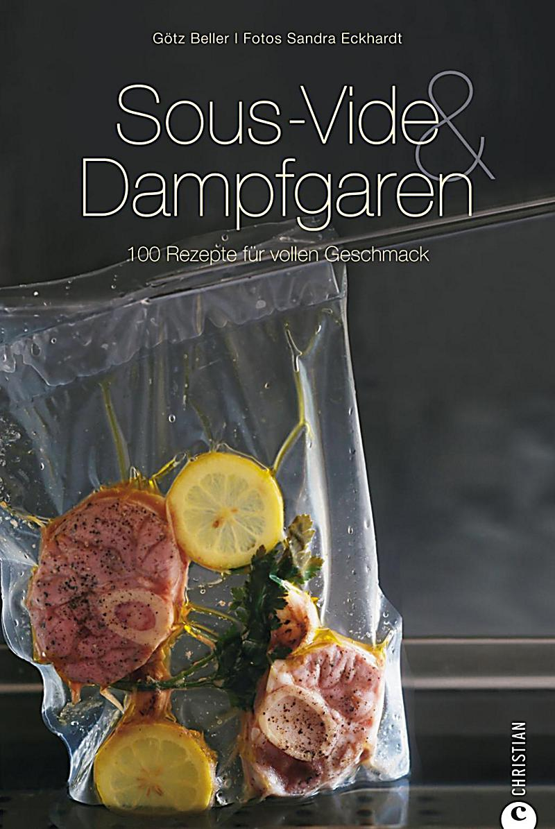 sous vide dampfgaren buch portofrei bei bestellen. Black Bedroom Furniture Sets. Home Design Ideas