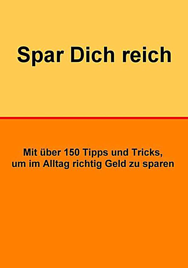 spar dich reich ebook jetzt bei als download. Black Bedroom Furniture Sets. Home Design Ideas