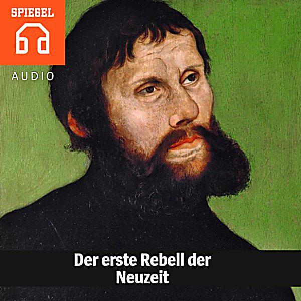 Spiegel audio der erste rebell der neuzeit h rbuch download for Spiegel download