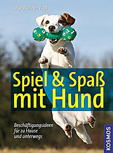 spiel spass mit hund buch portofrei bei. Black Bedroom Furniture Sets. Home Design Ideas