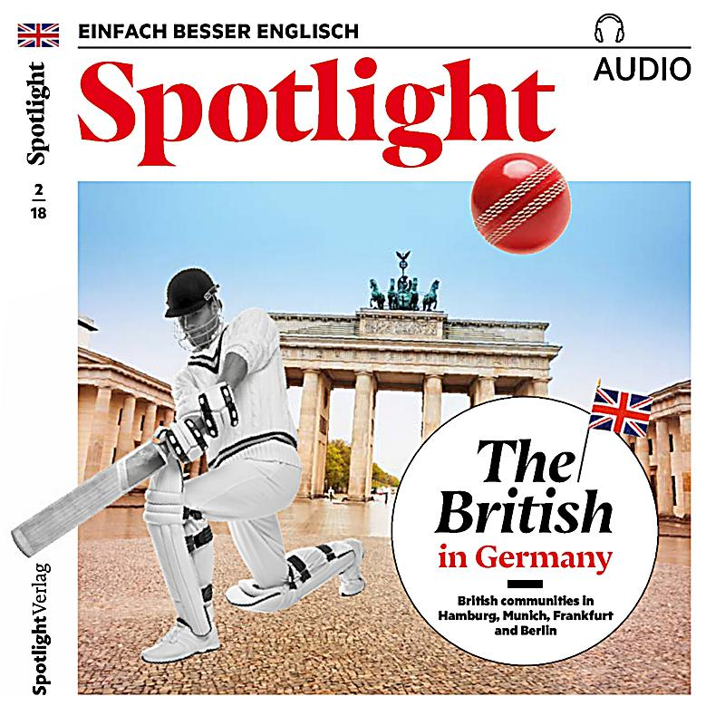 spotlight audio englisch lernen audio briten in deutschland h rbuch download. Black Bedroom Furniture Sets. Home Design Ideas