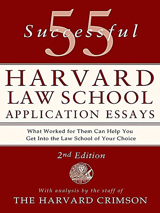 harvard law school application essays Buy 55 successful harvard law school application essays: with analysis by the staff of the harvard crimson: read 8 kindle store reviews - amazoncom.