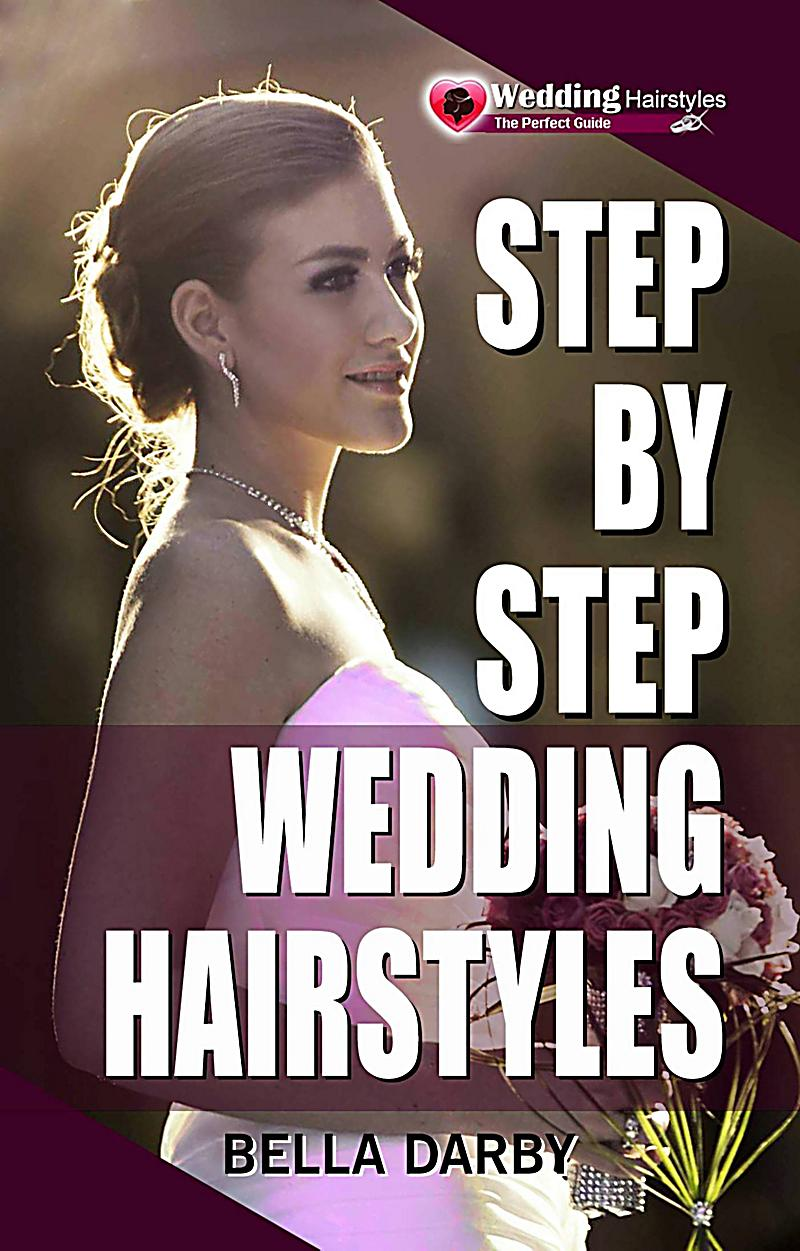 step by step wedding hairstyles best and easy step by