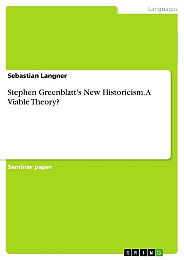 applying the theories of new historicism Contemporary theory, shelf-life may not equal half-life new his- toricism still   was the first to use new historicism, stephen greenblatt's use of the term in  1982  allows critics to apply a technique to any text regardless of its historical  period.