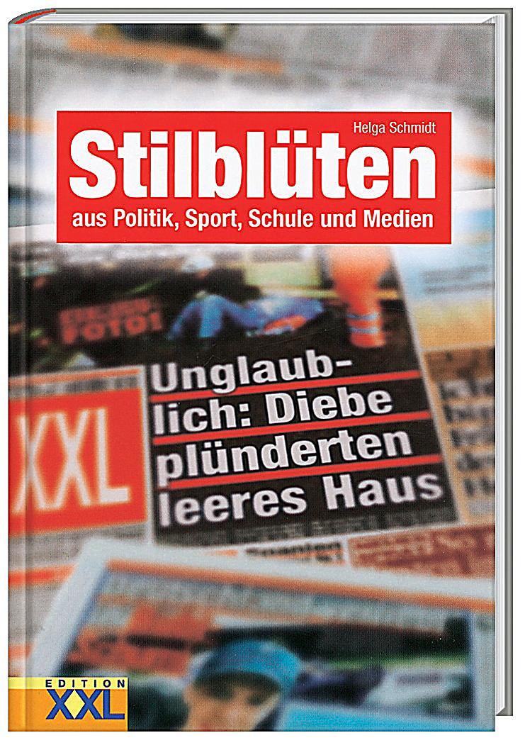 Stilblüten aus Politik, Sport, Schule und Medien Buch