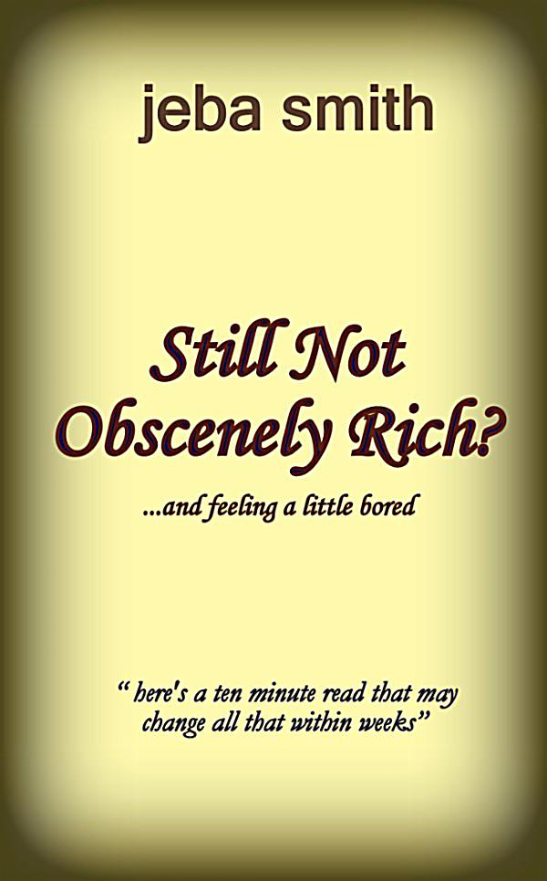 Still Not Feeling It M I A: Still Not Obscenely Rich?: Ebook Jetzt Bei Weltbild.at