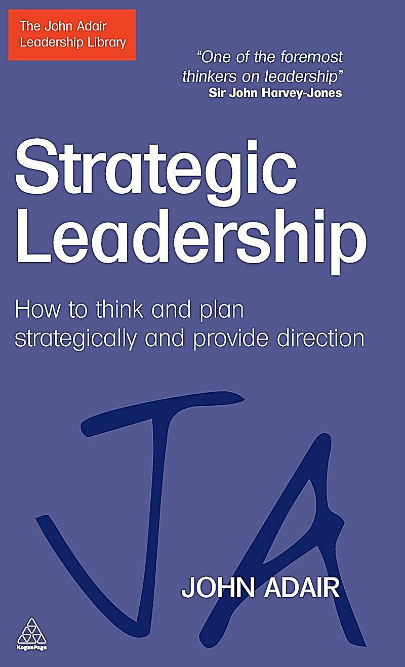 """strategic leader Have you been told you need to be """"more strategic"""" in your current job is your organization faltering when it comes to connecting its vision and mission with the."""