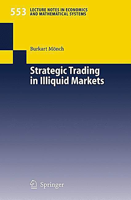 Trading strategies in illiquid markets