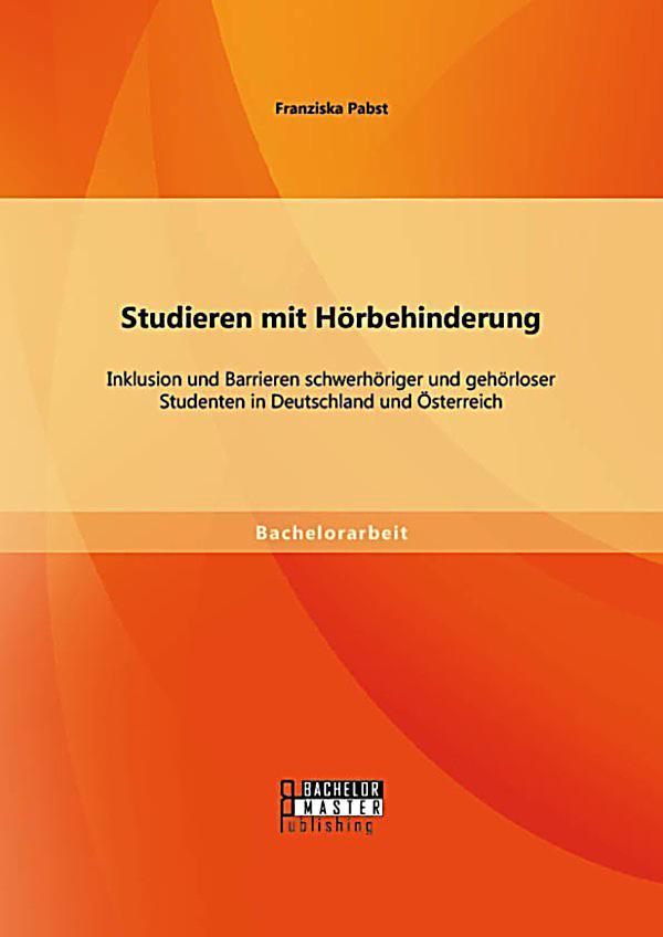 Studieren mit h rbehinderung inklusion und barrieren schwerh riger und geh rloser studenten in for Studieren in deutschland