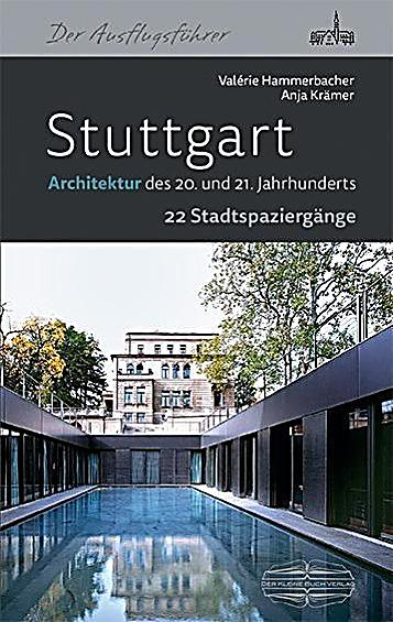 stuttgart architektur des 20 und 21 jahrhunderts buch. Black Bedroom Furniture Sets. Home Design Ideas
