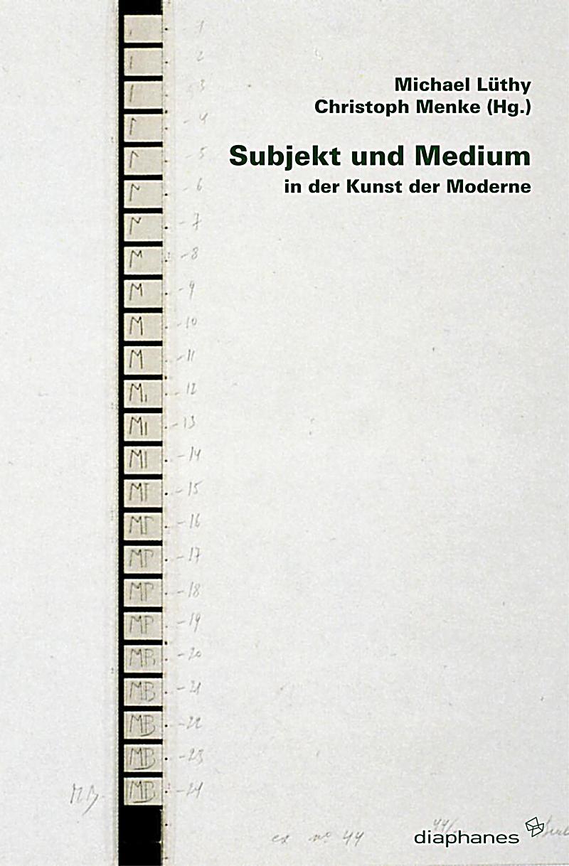 subjekt und medium in der kunst der moderne buch