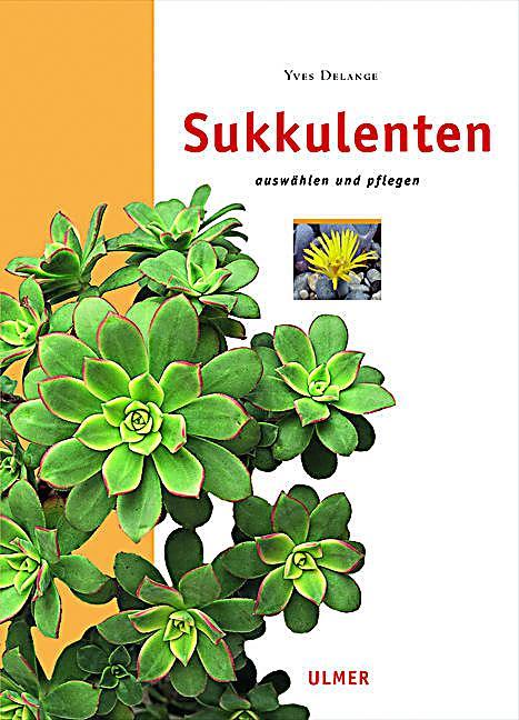 Sukkulenten Buch von Yves Delange jetzt bei Weltbild ch bestellen ~ 07053851_Sukkulenten Bestellen Schweiz