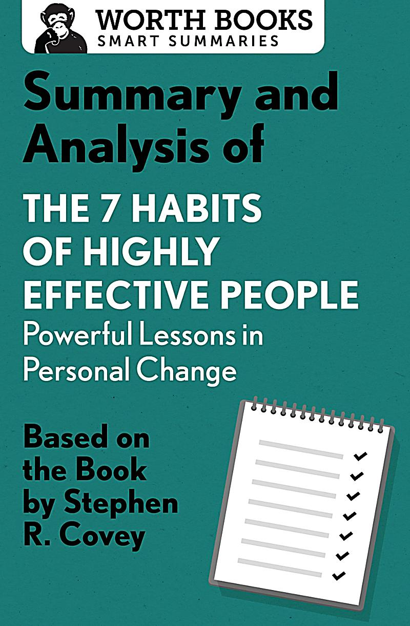 summary of 7 habits of highly The world has changed dramatically since the 7 habits of highly effective people was first published in 1989 life is more complex, more stressful, more.