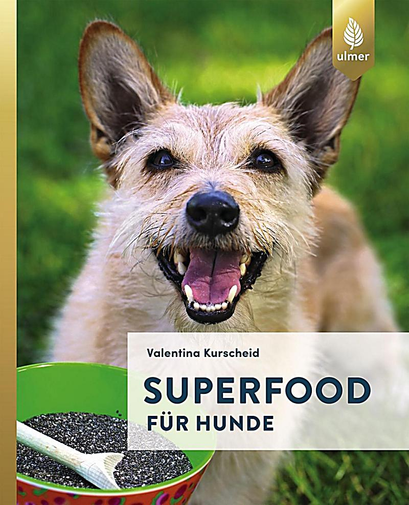 superfood f r hunde buch jetzt bei online bestellen. Black Bedroom Furniture Sets. Home Design Ideas