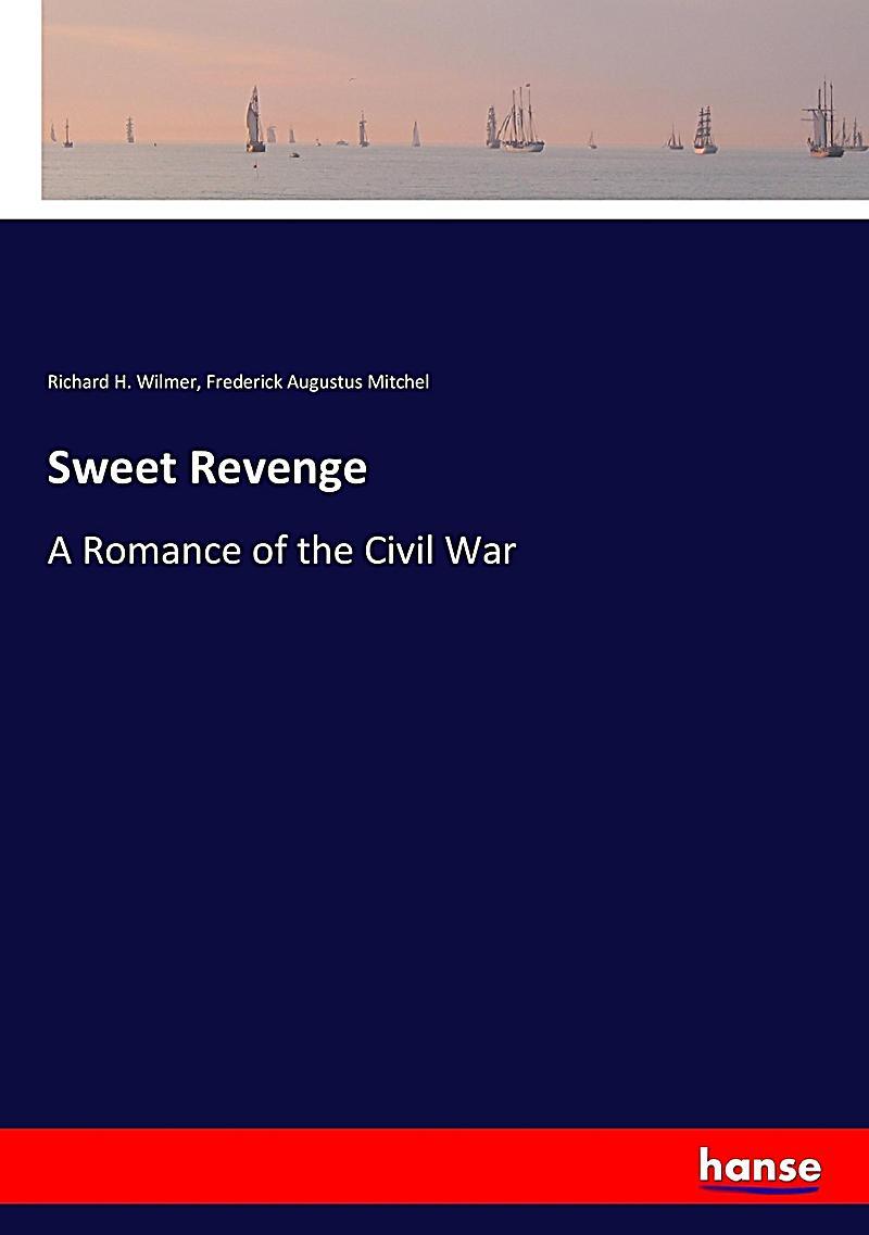 Sweet Revenge Buch Von Richard H Wilmer Portofrei Weltbildde