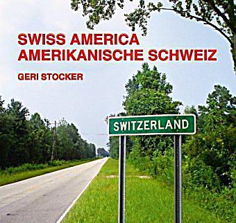swiss america amerikanische schweiz buch portofrei. Black Bedroom Furniture Sets. Home Design Ideas