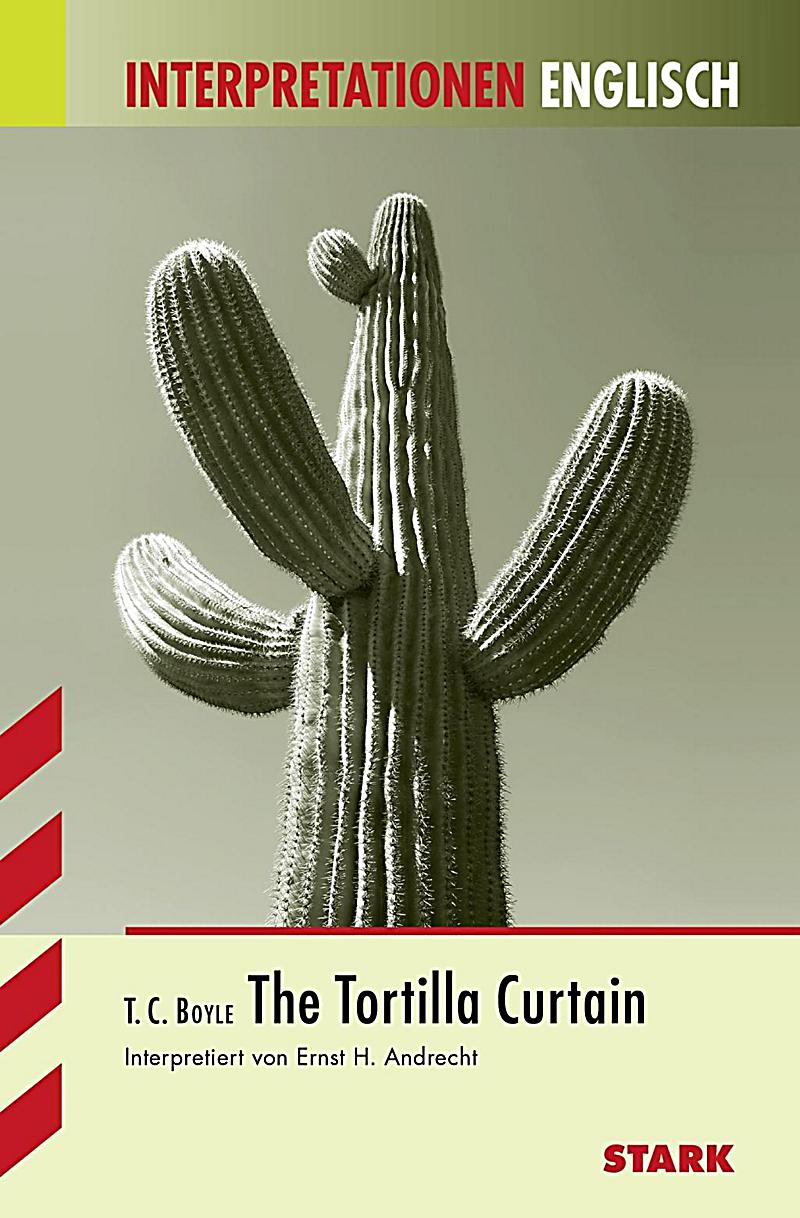 a review of t coraghessan boyle the tortilla curtain In the tortilla curtain t coraghessan boyle tackles an issue which haunts much  of the western world: illegal immigration alternating between two couples,.