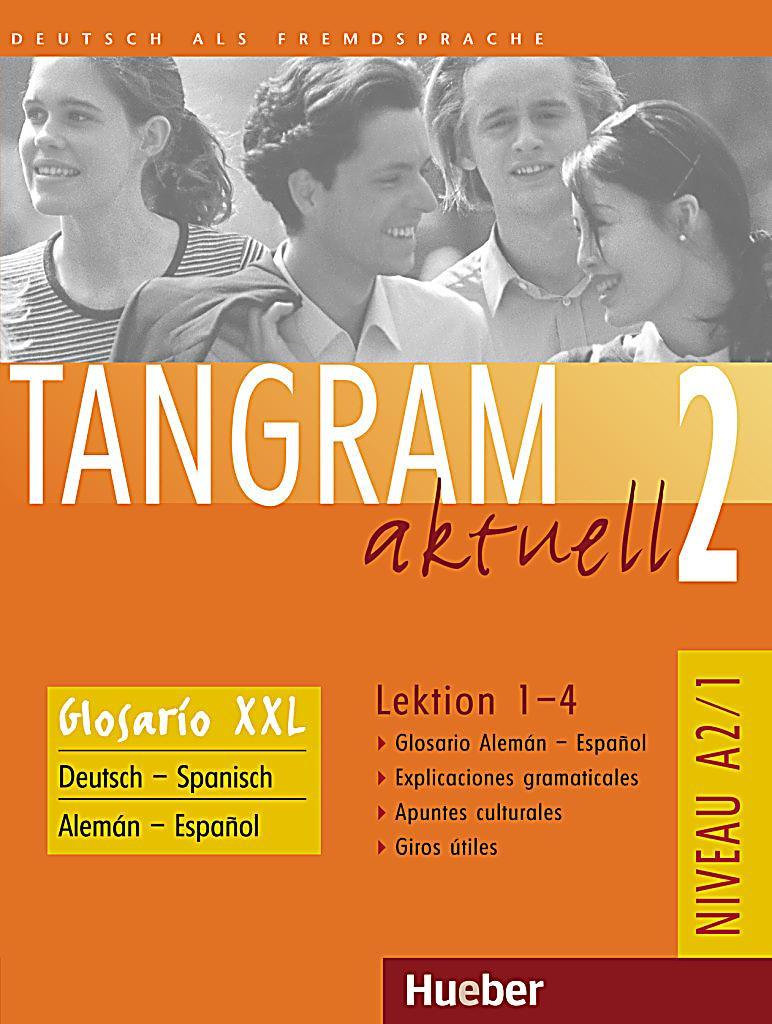 tangram aktuell bd 2 glosario xxl deutsch spanisch aleman espanol lektion 1 4 buch. Black Bedroom Furniture Sets. Home Design Ideas