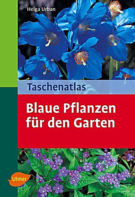 taschenatlas blaue pflanzen f r den garten buch. Black Bedroom Furniture Sets. Home Design Ideas