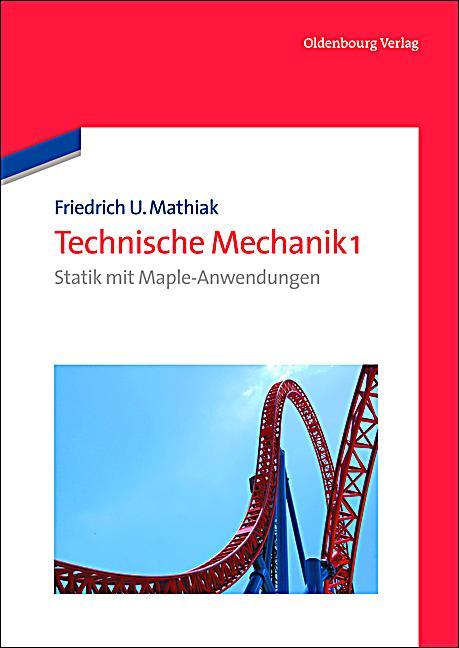 Technische mechanik bd 1 statik mit maple anwendungen for Maschinenbau statik