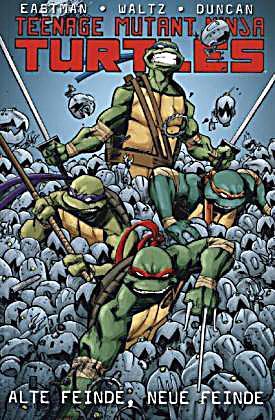 Teenage Mutant Ninja Turtles Alte Feinde Neue Feinde