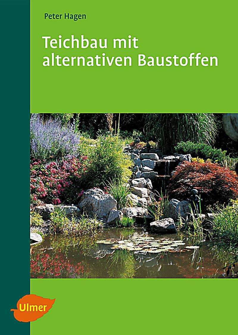 Teichbau mit alternativen baustoffen buch portofrei for Gartengestaltung joanna