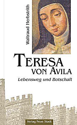 Teresa von avila buch von waltraud herbstrith portofrei - Teresa von avila zitate ...