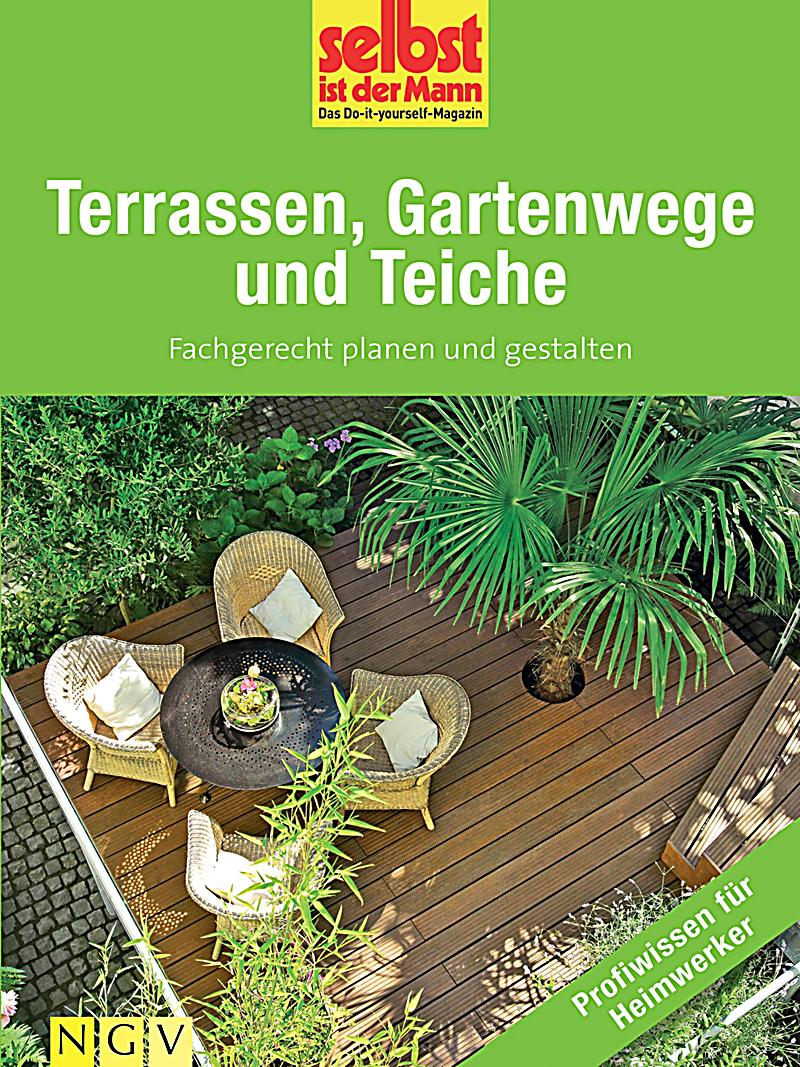 terrassen gartenwege und teiche profiwissen f r heimwerker ebook. Black Bedroom Furniture Sets. Home Design Ideas