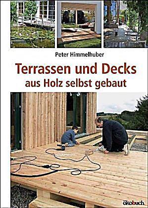 terrassen und decks aus holz selbst gebaut buch portofrei. Black Bedroom Furniture Sets. Home Design Ideas