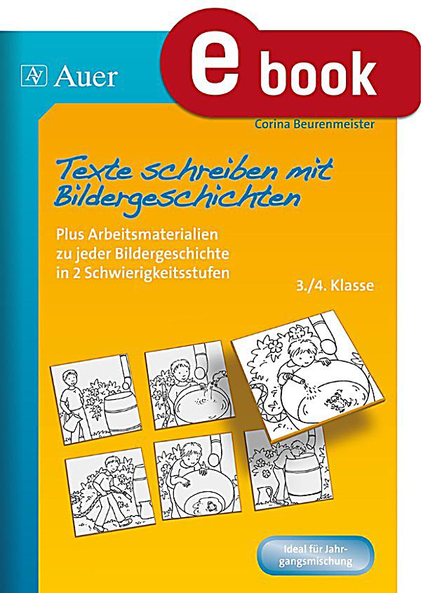 Texte schreiben mit Bildergeschichten 3.-4. Klasse ebook ...