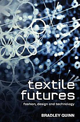 textile futures buch von bradley quinn portofrei bei. Black Bedroom Furniture Sets. Home Design Ideas