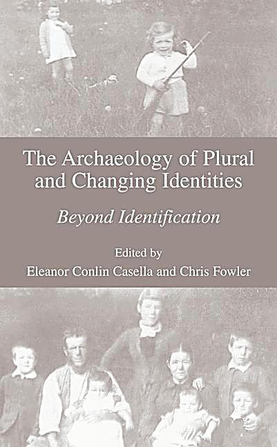 the archaeology of plural and changing identities buch. Black Bedroom Furniture Sets. Home Design Ideas