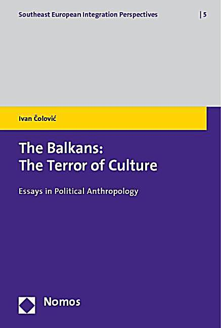 The balkans the terror of culture essays in political anthropology