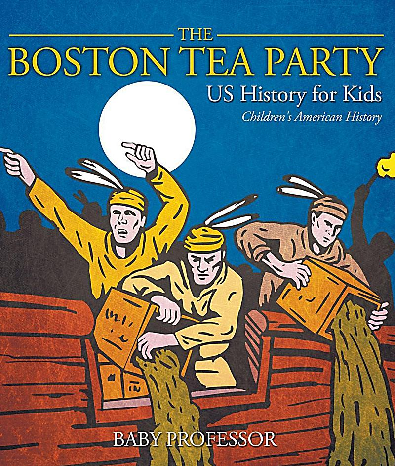 an introduction to the history of the boston tea party History united states  a short introduction to the boston tea party (illustrated).
