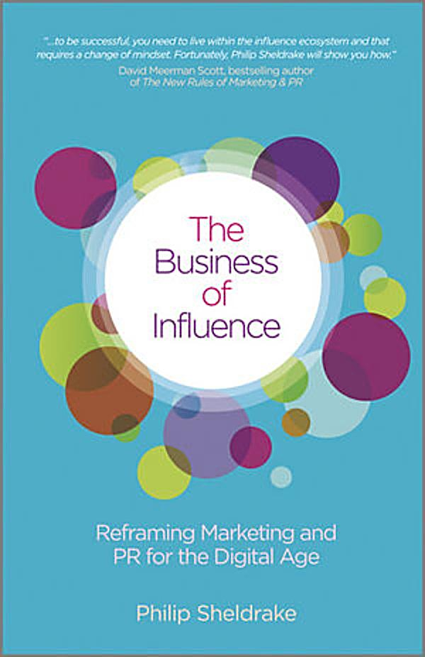 business influence The business of influence is broken the business of influence, philip sheldrake,  wiley, 2011   2.