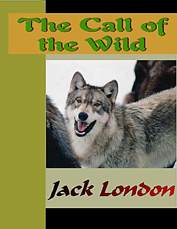 the love of nature as depicted in jack londons call of the wild The call of the wild chapter 3 the dominant primordial beast the dominant primordial beast was strong in buck, and under the fierce conditions of trail life it grew and grew.