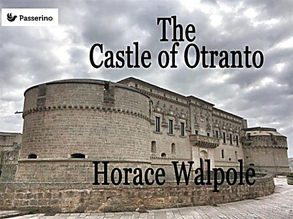 the castle of otranto a Get this from a library castle of otranto [horace walpole] -- the gothic masterwork that revolutionized popular fictionwhen prince manfred of otranto loses his son in a strange and terrifying accident, he fears that an ancient prophecy has come to pass and his.