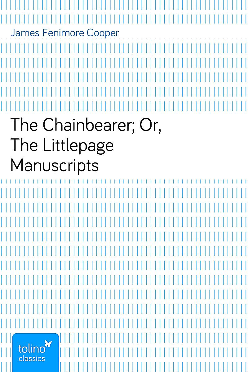 the chainbearer or the littlepage manuscripts ebook. Black Bedroom Furniture Sets. Home Design Ideas