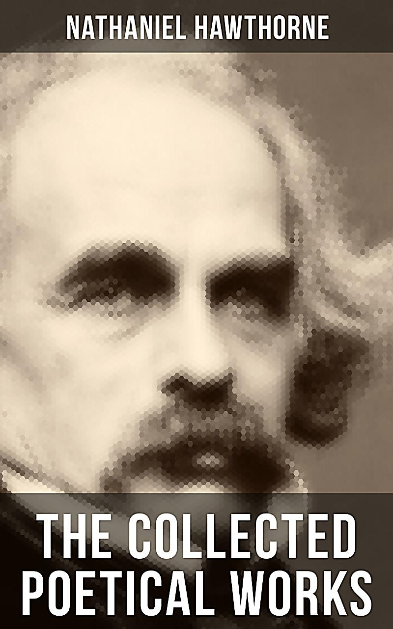 "a biography of nathaniel hawthorne an american writer Nathaniel hawthorne was a writer from massachusetts  on the life of nathaniel hawthorne  modern,"" according to the book nathaniel hawthorne american."