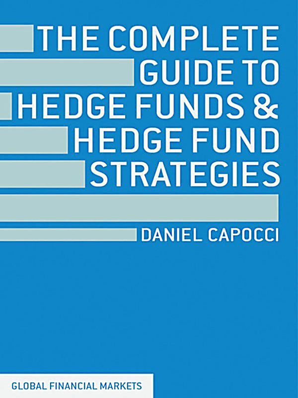 an overview of hedge funds and different strategies to manage them Of the hedge fund industry hedge funds to brand themselves convergence of products and strategies within asset management and other industries.