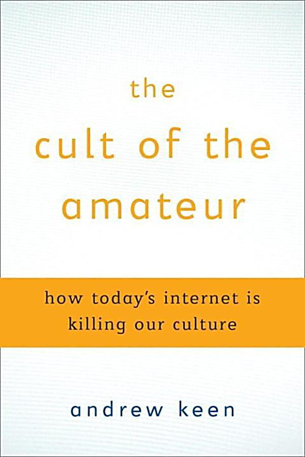 Andrew Keen The Cult Of The Amateur 110