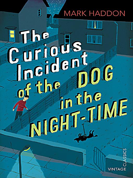 curious incident of a dog in the nighttime mark haddon essay The crime: the death of a neighbor's dog okay, it's not a robbery at fort knox or a  sinister terrorist plot, but every private investigator needs to.
